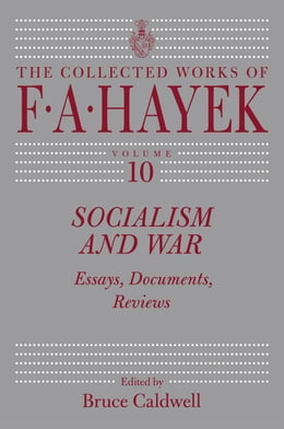 Book Socialism and War: Essays, Documents, Reviews by F. A. Hayek