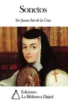 Sonetos by Sor Juana Inés de la Cruz