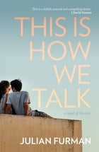 This is How We Talk by Julian Furman