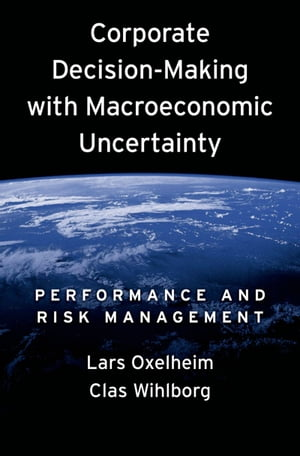 Corporate Decision-Making with Macroeconomic Uncertainty Performance and Risk Management