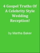 4 Gospel Truths Of A Celebrity Style Wedding Reception! by Editorial Team Of MPowerUniversity.com