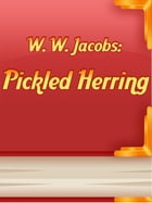 Pickled Herring by W. W. Jacobs