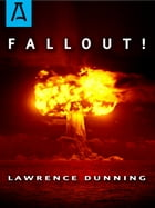 Fallout!: A Novel by Lawrence Dunning