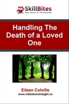 Handling the Death of a Loved One by Eileen Colville