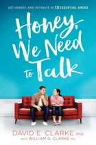 Honey, We Need to Talk: Get Honest and Intimate in 10 Essential Areas