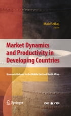 Market Dynamics and Productivity in Developing Countries: Economic Reforms in the Middle East and…
