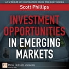 Investment Opportunities in Emerging Markets by Scott Phillips