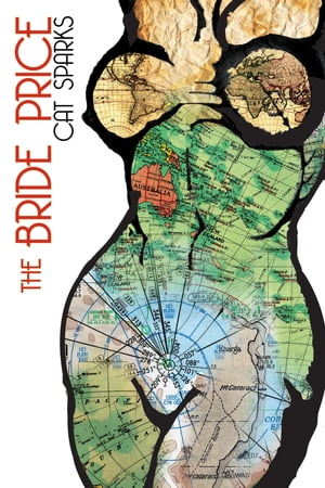 The Bride Price by Cat Sparks