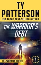 The Warrior's Debt: Warriors Series Book Four by Ty Patterson