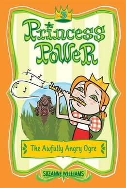Book Princess Power #3: The Awfully Angry Ogre by Suzanne Williams