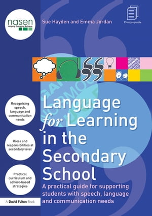 Language for Learning in the Secondary School A Practical Guide for Supporting Students with Speech,  Language and Communication Needs