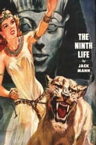 The Ninth Life: An Epic Novel of Ancient Evil by Jack Mann
