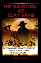 The Haunting At Clay Farm by Kay Alland