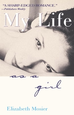 Book My Life as a Girl by Elizabeth Mosier