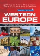 Western Europe - Culture Smart!: The Essential Guide to Customs & Culture by Roger Jones