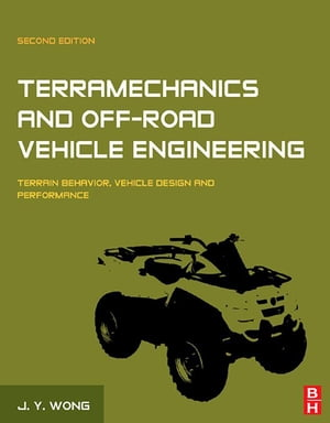 Terramechanics and Off-Road Vehicle Engineering Terrain Behaviour,  Off-Road Vehicle Performance and Design