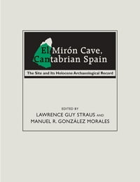 El Mirón Cave, Cantabrian Spain: The Site and Its Holocene Archaeological Record