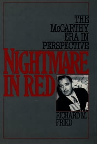 Nightmare in Red: The McCarthy Era in Perspective
