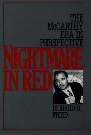 Nightmare in Red The McCarthy Era in Perspective
