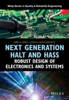 Next Generation HALT and HASS: Robust Design of Electronics and Systems
