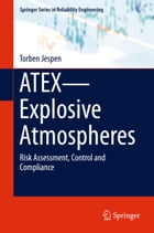 ATEX—Explosive Atmospheres: Risk Assessment, Control and Compliance by Torben Jespen