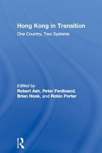 Hong Kong in Transition: One Country, Two Systems