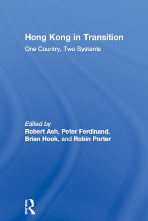 Hong Kong in Transition One Country,  Two Systems