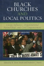 Black Churches and Local Politics: Clergy Influence, Organizational Partnerships, and Civic…