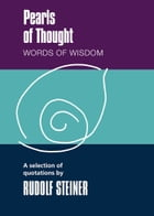 Pearls of Thought: Words of Wisdom by Rudolf Steiner