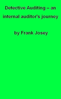 Book Detective Auditing: an internal auditor's journey by Frank Josey