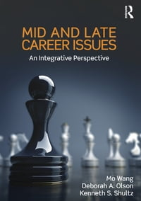 Mid and Late Career Issues: An Integrative Perspective