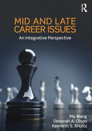 Mid and Late Career Issues An Integrative Perspective