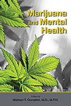 Marijuana and Mental Health by Michael T. Compton