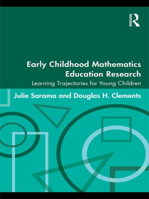 Early Childhood Mathematics Education Research Learning Trajectories for Young Children
