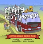 Chippy the Fireman: Chippy's Amazing Dreams - Book 2 by Stacey Blake