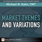 Market Themes and Variations by Michael N. Kahn CMT