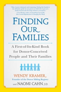 Finding Our Families: A First-of-Its-Kind Book for Donor-Conceived People and Their Families
