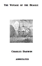 The Voyage of the Beagle (Annotated) by Charles Darwin