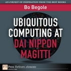 Ubiquitous Computing at Dai Nippon Magitti by Bo Begole