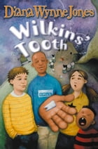 Wilkins' Tooth by Diana Wynne Jones
