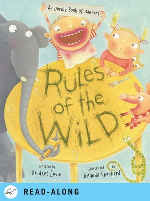 Rules of the Wild An Unruly Book of Manners