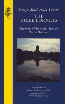 Book The Steel Bonnets by George MacDonald Fraser