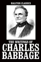 The Writings of Charles Babbage by Charles Babbage