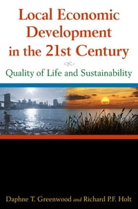 Local Economic Development in the 21st Century: Quality of Life and Sustainability: Quality of Life…