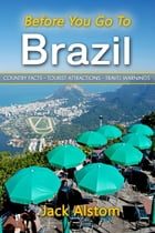 Before You Go To Brazil by Jack Alstom
