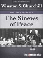 The Sinews of Peace by Winston S. Churchill