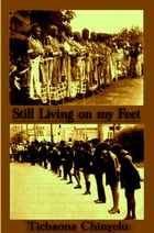 Still Living on my Feet by Tichaona Chinyelu