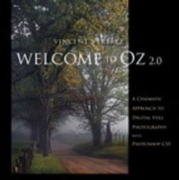 Book Welcome to Oz 2.0: A Cinematic Approach to Digital Still Photography with Photoshop: A Cinematic… by Vincent Versace