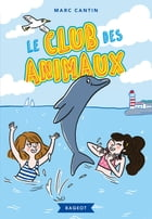 Le club des animaux by Marc Cantin