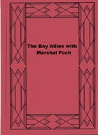 The Boy Allies with Marshal Foch by Clair W. Hayes